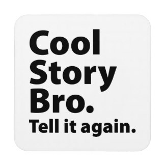 cool_story_bro_beverage_coaster-r8019186add384665b331a32670d58d12_ambkq_8byvr_324